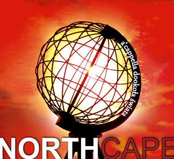 """""""a'cappella dookoła świata"""" - North Cape"""