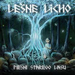 """Leśne Licho - """"Pieśni Starego Lasu"""""""