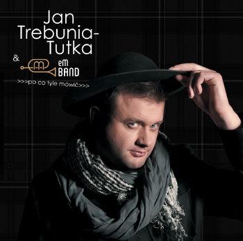 """Jan Trebunia-Tutka """"Po co tyle mówić"""""""
