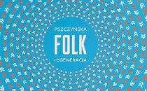 """Różni wykonawcy - """"Pszczyńska Folk reGeneracja"""""""