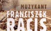 Muzykant. Franciszek Racis - fragment okladki